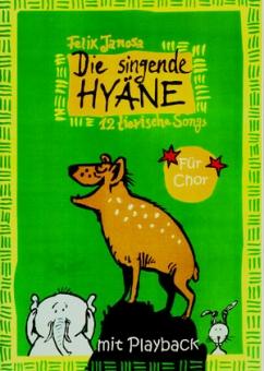Die singende Hyäne (Klavier- / Chorpartitur)