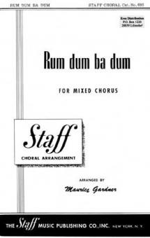 Rum dum ba dum (gemischter Chor)