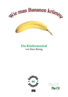 Wie man Bananen krümmt  (Klavierpartitur mit CD)
