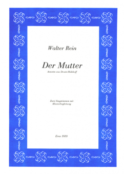 Der Mutter (Singstimmen & Klavier)