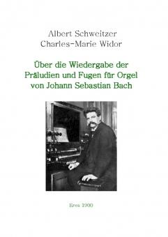Über die Wiedergabe der Präludien und Fugen für Orgel von Johann Sebastian Bach