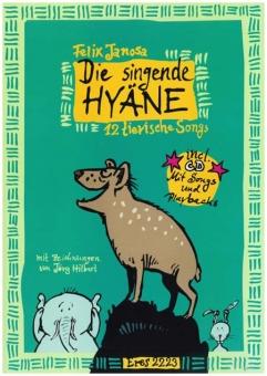Die singende Hyäne (Liederbuch mit CD)