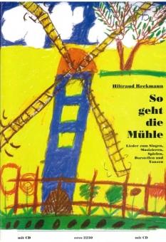 So geht die Mühle (Buch mit CD)
