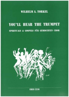 You'll Hear The Trumpet (gemischter Chor)