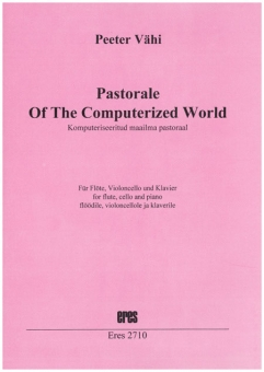 Pastorale Of Computerized World (flute,cello,piano)