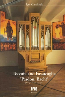 "Toccata and Passacaglia ""Pardon Bach"""