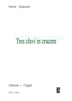 Tres clavi in crucem (guitar and organ)