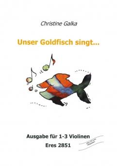 Unser Goldfisch singt... (1-3 Violinen)