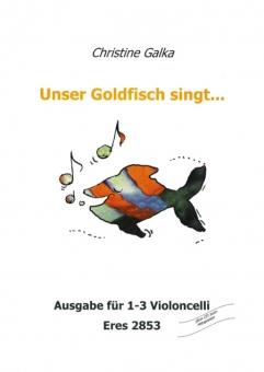 Unser Goldfisch singt...(1-3 Violoncello)