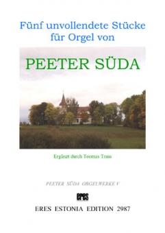 Fünf unvollendete Stücke für Orgel