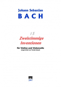 15 Zweistimmige Inventionen (Violine und Violoncello)
