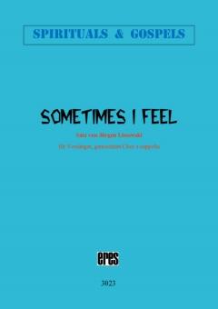 Sometimes I Feel (gemischter Chor)