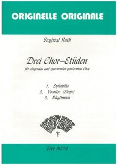 Drei Chor-Etüden (gemischter Chor)