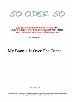 My Bonnie Is Over The Ocean (gemischter Chor)