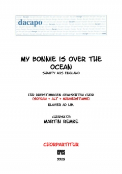 My Bonnie is over the ocean (gemischter Chor 3st)