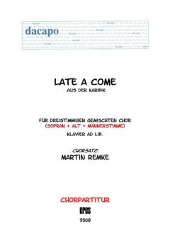 Late a come (3st.)