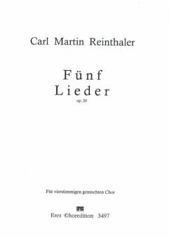 Fünf Lieder (op. 30) (gemischter Chor)