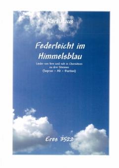 Federleicht im Himmelsblau (gemischter Chor 3st)