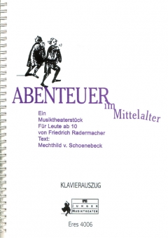 Abenteuer im Mittelalter  (Klavierpartitur mit CD)