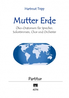 Mutter Erde (Öko-Oratorium / Partitur)