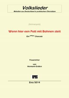 Wenn hier een Pott mit Bohnen steit (Frauenchor)