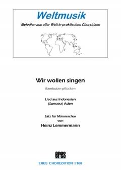 Wir wollen singen (Männerchor)