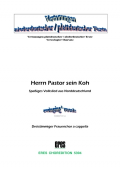 Herrn Pastor sien Koh (Frauenchor)