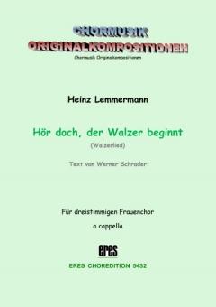 Hör doch, der Walzer beginnt (Frauenchor)