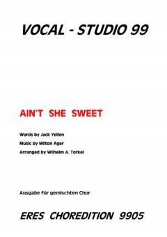 Ain't She Sweet (gemischter Chor)