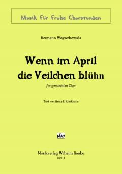 Wenn im April die Veilchen blühn (gem.Chor)