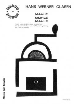 Mahle, Mühle, mahle