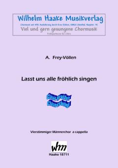 Lasst uns alle fröhlich singen (Männerchor)