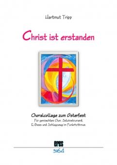 Christ ist erstanden (Choralcollage zum Osterfest)