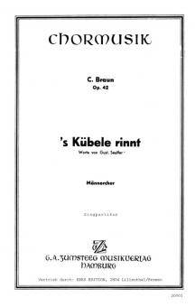 S´ Kübele rinnt (Männerchor)