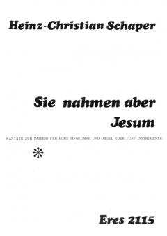 Sie nahmen aber Jesum (Gesang und Orgel)