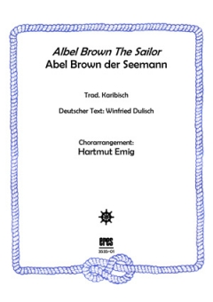 Abel Brown The Sailor (Männerchor)