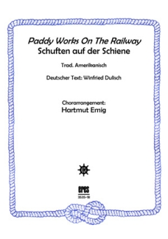 Paddy Works On The Railway (Männerchor)