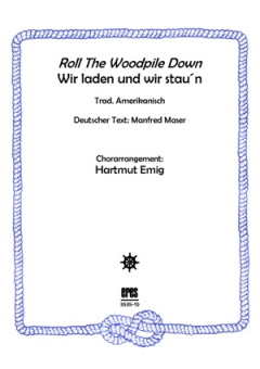 Roll The Woodpile Down (Männerchor)