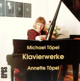 Annette Töpel plays pianoworks by Michael Töpel.