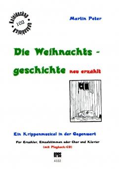Die Weihnachtsgeschichte NEU ERZÄHLT (Partitur mit CD)